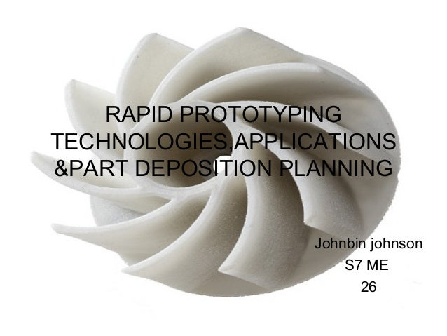 rapid prototyping technologies applications and part deposition planning